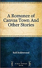 A romance of Canvas Town and other stories…