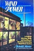 Wind Power for the Homeowner: A Guide to…