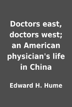 Doctors east, doctors west; an American…