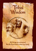 Tribal Wisdom by Peter Dunn