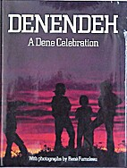 Denendeh: A Dene celebration by René…