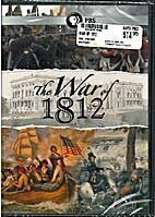 The War of 1812 [2011 film] by Diane Garey