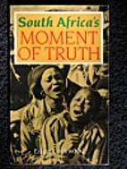 South Africa's Moment of Truth by Edgar…