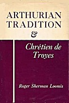 Arthurian tradition & Chrétien de Troyes by…