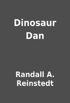 Dinosaur Dan by Randall A. Reinstedt