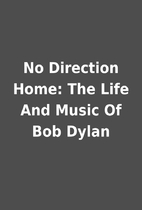No Direction Home: The Life And Music Of Bob…
