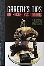 Gareth's tips on suck-less writing by Gareth…