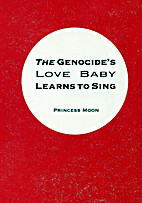 The Genocide's Love Baby Learns to Sing…