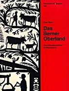 Das Berner Oberland : Eine heimatkündliche…