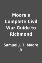 Moore's Complete Civil War Guide to…