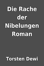 Die Rache der Nibelungen Roman by Torsten…