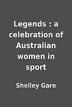 Legends : a celebration of Australian women…