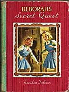 Deborah's Secret Quest by Cecilia Falcon