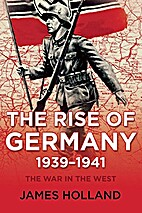 The Rise of Germany, 1939-1941 by James…
