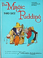 THE MAGIC PUDDING: THIRD SLICE: Being the…