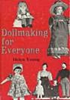 Doll Making for Everyone by Helen Young