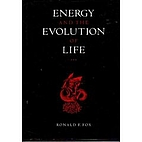 Energy and the evolution of life by Ronald…