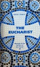 The Eucharist by Daniel J. Sheerin
