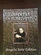 Carpentier en el Recuerdo by Angela Soto…