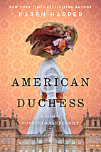 American Duchess: A Novel of Consuelo…