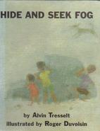 Hide and Seek Fog by Alvin Tresselt