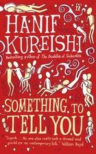 Something to Tell You by Hanif Kureishi