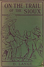 On the Trail of the Sioux: Or, The…
