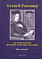 Gerard Potcamp een Twentse priester…