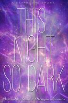 This Night So Dark (The Starbound Trilogy)…