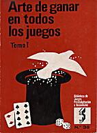 ARTE DE GANAR EN TODOS LOS JUEGOS. Tomo 1 by…