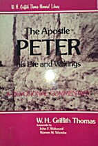The Apostle Peter: His Life and Writings by…