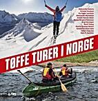 Tøffe turer i Norge by Aleksander Gamme