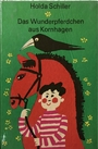 Das Wunderpferdchen aus Kornhagen - Holda Schiller