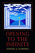 Opening to the Infinite by Stephan A.…