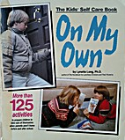 On My Own: The Kids' Self Care Book by…