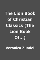 The Lion Book of Christian Classics (The…