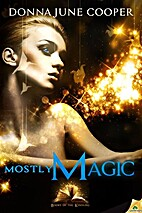 Mostly Magic (Books of the Kindling, #2) by…