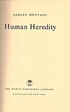 Human Heredity by Ashley Montagu