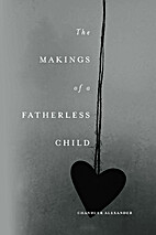 The Makings of a Fatherless Child by…