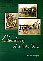 Edenderry: A Leinster Town by Michael Murphy