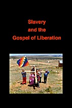 Slavery and the Gospel of Liberation by Kurt…