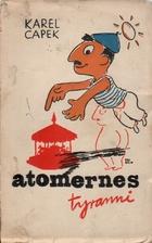 Atomernes Tyranni by Karel Čapek