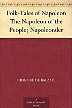 Folk-Tales of Napoleon The Napoleon of the…