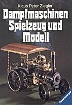 Dampfmaschinen : Spielzeug und Modell by…