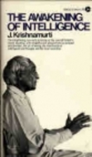 The Awakening of Intelligence by Jiddu…