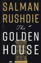 The Golden House: A Novel by Salman Rushdie
