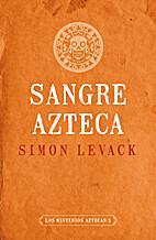 Sangre azteca by Simon Levack