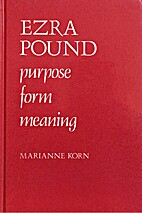 Ezra Pound: Purpose, Form, Meaning by…