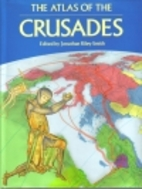 The Atlas of the Crusades by Jonathan…