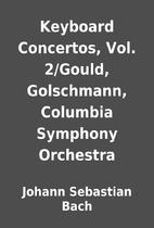 Keyboard Concertos, Vol. 2/Gould,…